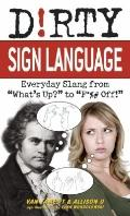 Dirty Sign Language: Everyday Slang from