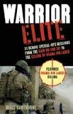 Warrior Elite: 31 Heroic Special-Ops Missions from the Raid on Son Tay to the Killing of Osa...