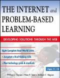 Internet and Problem-Based Learning Developing Solutions Through the Web