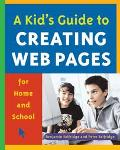 Kid's Guide To Creating Web Pages For Home And School