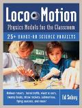 Loco-motion Physics Models For The Classroom