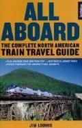 All Aboard : The Complete North American Train Travel Guide