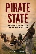 Pirate State : Inside Somalia's Terrorism at Sea