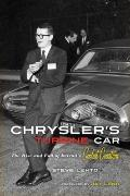 Chrysler's Turbine Car : The Rise and Fall of Detroit's Coolest Creation