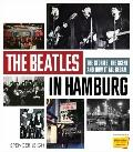 Beatles in Hamburg : The Stories, the Scene and How It All Began