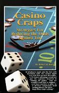 Casino Craps Strategies for Reducing the Odds Against You