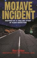 Mojave Incident : Inspired by a True Story of Alien Abduction