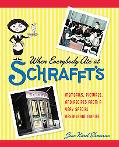 When Everybody Ate at Schrafft's: Memories, Pictures, and Recipes from a Very Special Restau...