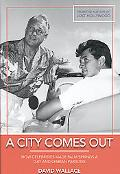A City Comes Out: The Gay and Lesbian History of Palm Springs