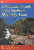 Naturalist's Guide to the Southern Blue Ridge Front Linville Gorge, North Carolina, to Tallu...