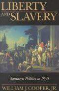 Liberty and Slavery Southern Politics to 1860