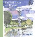 Bell Tower and Beyond Reflections on Learning and Living