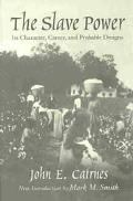 Slave Power Its Character, Career, and Probable Designs Being an Attempt to Explain the Real...