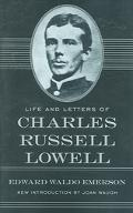 Life and Letters of Charles Russell Lowell Captain, Sixth United States Cavalry; Colonel, Se...