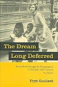 Dream Long Deferred The Landmark Struggle for Desegregation in Charlotte, North Carolina