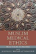 Muslim Medical Ethics: From Theory to Practice
