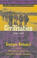 Civilization, 1914-1917 (Joseph M. Bruccoli Great War Series)