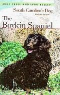 The Boykin Spaniel: South Carolina's Dog, Revised Edition