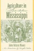 Agriculture in Ante-Bellum Mississippi (Southern Classics Series)