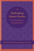 Rethinking Islam Studies: From Orientalism to Cosmopolitanism (Studies in Comparative Religion)