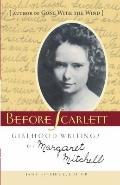 Before Scarlett : Girlhood Writings of Margaret Mitchell
