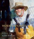 Working South : Paintings and Sketches