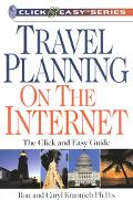 Travel Planning on the Internet The Click and Easy Guide