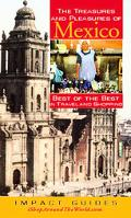 Impact Guide the Treasures and Pleasures of Mexico Best of the Best in Travel and Shopping
