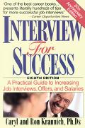 Interview for Success A Practical Guide to Increasing Job Interviews, Offers, and Salaries