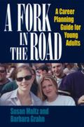 Fork in the Road A Career Planning Guide for Young Adults