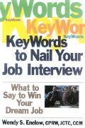 Keywords to Nail Your Job Interview What to Say to Win Your Dream Job