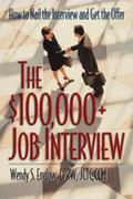 $100,000+ Job Interview How To Nail The Interview And Get The Offer