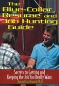 Blue Collar Resume & Job Hunting Guide Secrets to Getting tand Keeping the Job You Really Want