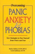 Overcoming Panic, Anxiety, & Phobias New Strategies to Free Yourself from Worry and Fear