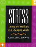 Stress Living and Working in a Changing World