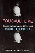 Foucault Live (Interviews 1961-1984)