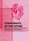 Cosmonauts of the Future: Texts from the Situationist Movement in Scandinavia and Elsewhere