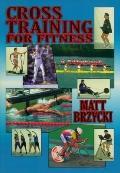 Cross Training for Fitness - Matt Brzycki - Paperback