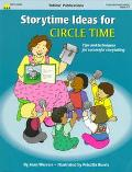 Storytime Ideas for Circle Time Tips and Techniques for Successful Storytelling