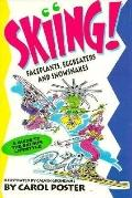 Skiing!: Faceplants, Eggbeaters and Snowsnakes: A Guide to the Ski Bum Lifestyle