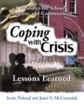 Coping With Crisis Lessons Learned  A Resource for Schools, Parents, and Communities