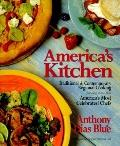 America's Kitchen: Traditional and Contemporary Regional Cooking Featuring Recipes from Amer...