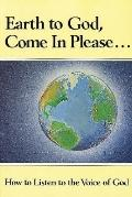 Earth to God, Come in Please