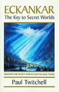 Eckankar The Key to Secret Worlds