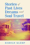 Stories of Past Lives, Dreams, and Soul Travel