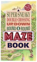 Super-Sneaky, Double-Crossing, Up, Down, Round & Round Maze Book