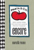 Pasta & Co. Encore More Famous Foods from Seattle's Leading Take-Out Foodshop