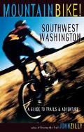 Mountain Bike! Southwest Washington A Guide to Trails & Adventure