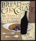 Bread and Chocolate My Food Life in San Francisco