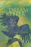 Dream Keeper: A Novel of Myth and Destiny in the Pacific Northwest